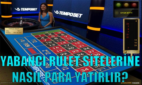 yabancı rulet sitelerine nasıl para yatırılır, Yurtdışı rulet sitelerine para yatırmak, Güvenilir yabancı rulet siteleri