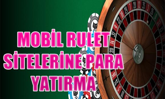 Yabancı rulet sitelerine nasıl para yatırılır, Yabancı mobil rulet sitelerine para yatırma işlemi, mobil rulet sitelerine para yatırma