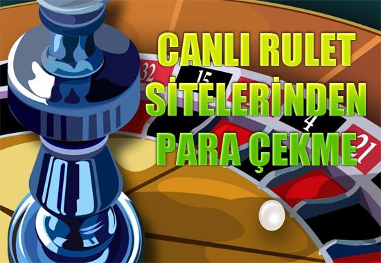 canlı rulet sitelerinden para çekme, Canlı rulet sitelerinden nasıl para çekilir, Yabancı canlı rulet sitelerinden para çekmek
